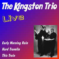 The Kingston Trio - The Kingston Trio Live