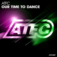 ATFC - Our Time to Dance