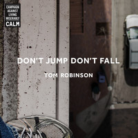 Tom Robinson - Don't Jump, Don't Fall