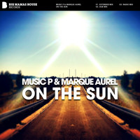 Music P & Marque Aurel - On The Sun