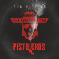 Dub Pistols - Return of the Pistoleros (Explicit)