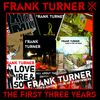 The First Three Years  Frank Turner