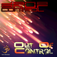 Drop Control - Out Of Control