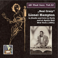 "Lionel Hampton - All that Jazz, Vol. 32 ""Real Crazy"": Lionel Hampton in Studio, Live in Paris, and at Apollo Hall New York, 1954 (Remastered 2015)"