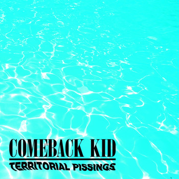 Comeback Kid - Territorial Pissings