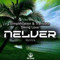 Simplification & Translate - Swing Love (Nelver Remix)