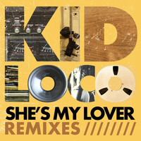 Kid Loco - She's My Lover (Remixes) - EP
