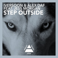Iversoon & Alex Daf feat. Jess Morgan - Step Outside