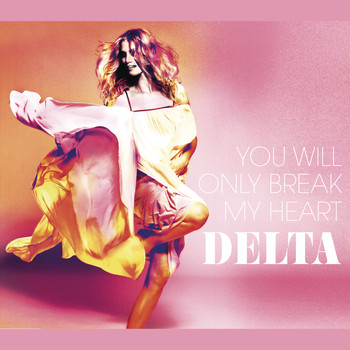 Delta Goodrem - You Will Only Break My Heart