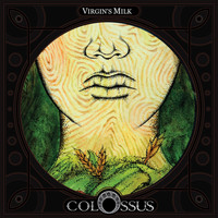Colossus - Virgin's Milk