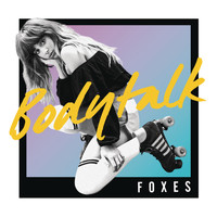 Foxes - Body Talk