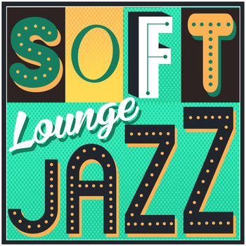 Soft Jazz Music|Jazz Lounge|Smooth Jazz - Soft Lounge Jazz