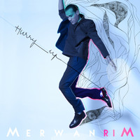 Merwan Rim - Hurry Up