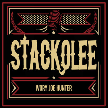 Ivory Joe Hunter - Stackolee