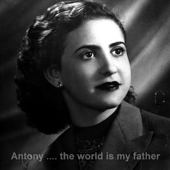 Antony - The World is My Father