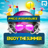 Paco Rodriguez - Enjoy the Summer
