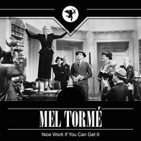 Mel Tormé - Nice Work If You Can Get It