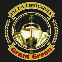 Grant Green - Jazz & Limousines by Grant Green