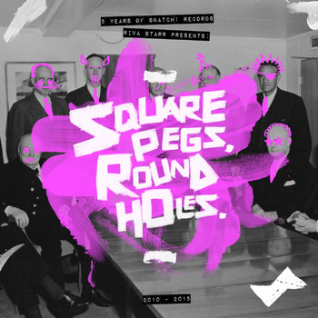 Riva Starr - Riva Starr Presents Square Pegs, Round Holes: 5 Years of Snatch! Records