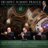 Randy Brecker - Trumpet Summit Prague: The Mendoza Arrangements Live