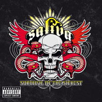 Saliva - Survival Of The Sickest (Explicit)