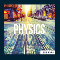 Physics - Long Road