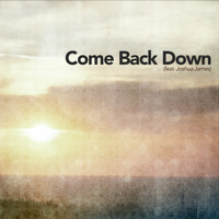 J.Viewz feat. Joshua James - Come Back Down