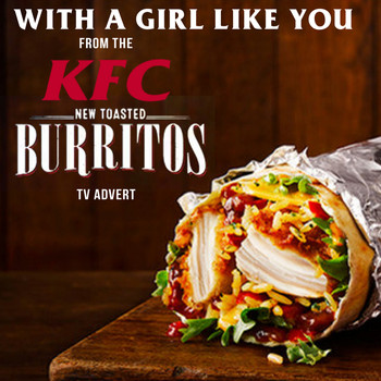 "The Troggs - With a Girl Like You (From The ""KFC - New Toasted Burritos"" T.V. Advert)"