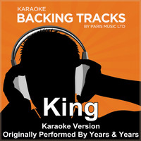 Paris Music - King (Originally Performed By Years & Years) [Karaoke Version]