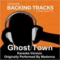 Paris Music - Ghost Town (Originally Performed By Madonna) [Karaoke Version]