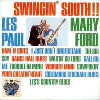 Les Paul and Mary Ford - Swingin' South!!