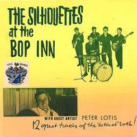 The Silhouettes - At the Bop Inn