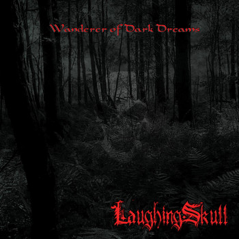 LaughingSkull - Wanderer Of Dark Dreams