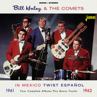 Bill Haley & The Comets - In Mexico Twist Espanol, 1961 - 1962