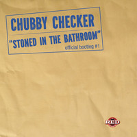 Chubby Checker - Stoned in the Bathroom