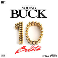 Young Buck - 10 Bullets (Explicit)