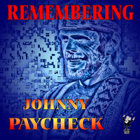 Johnny Paycheck - Remembering