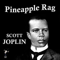 Scott Joplin - Pineapple Rag