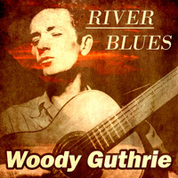 Woody Guthrie - River Blues