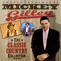 Mickey Gilley - The Classic Country Collection