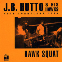 J.B. Hutto - Hawk Squat