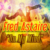 Fred Astaire - On My Mind