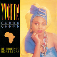 Yvonne Chaka Chaka - Be Proud To Be African