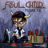 Magnetie - Foul Child