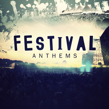 Various Artists - Festival Anthems 2015