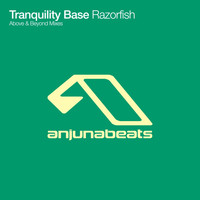 Above & Beyond Pres. Tranquility Base - Razorfish