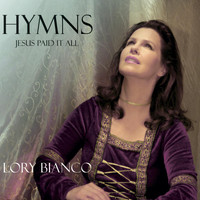 Lory Bianco - Hymns: Jesus Paid It All