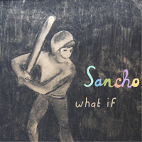 Sancho - What If?
