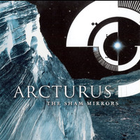 Arcturus - The Sham Mirrors