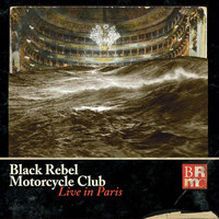 Black Rebel Motorcycle Club - Live In Paris